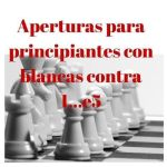 Apertura para principiantes con blancas contra 1…e5