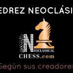 Ajedrez neoclásico: una nueva evolución del juego