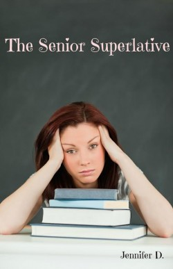 The Senior Superlative by Jennifer DiGiovanni