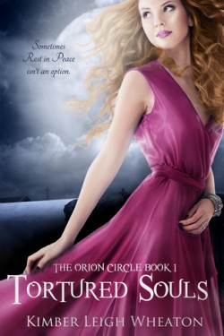 Tortured Souls (The Orion Circle #1) by Kimber Leigh Wheaton