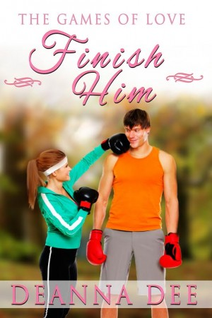 Finish Him (The Games of Love #3) by Deanna Dee