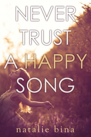Never Trust a Happy Song by Natalie Bina