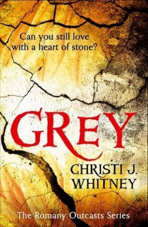 Grey (Romany Outcasts #1) by Christi J. Whitney