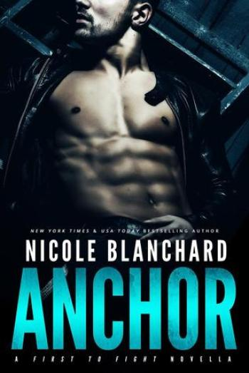 ANCHOR (First to Fight #1) by Nicole Blanchard