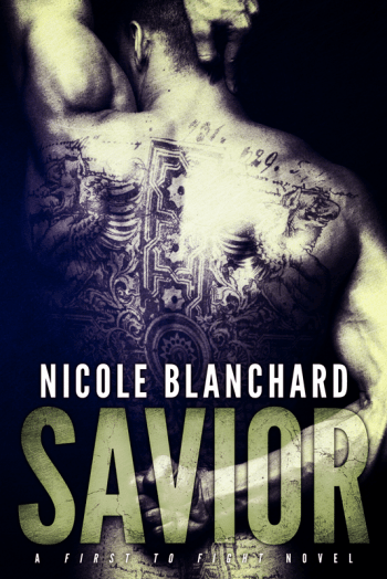 SAVIOR (First to Fight #1) by Nicole Blanchard
