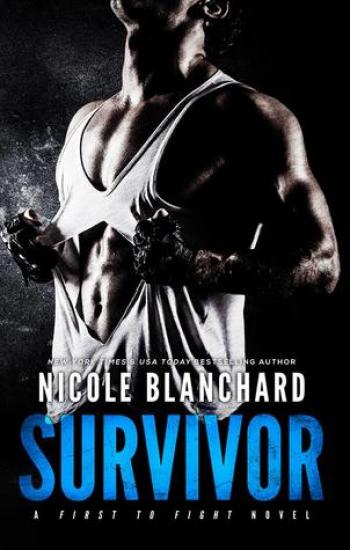 SURVIVOR (First to Fight #1) by Nicole Blanchard