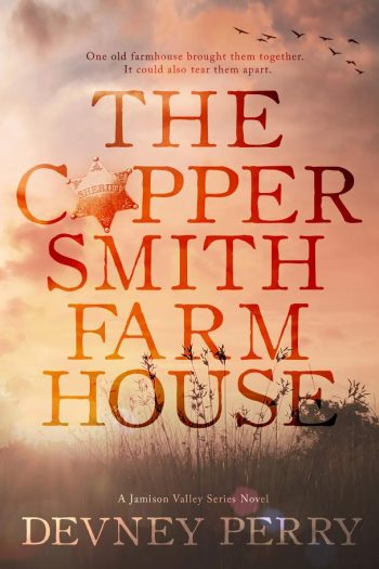 THE COPPERSMITH FARMHOUSE (Jamison Valley) by Devney Perry