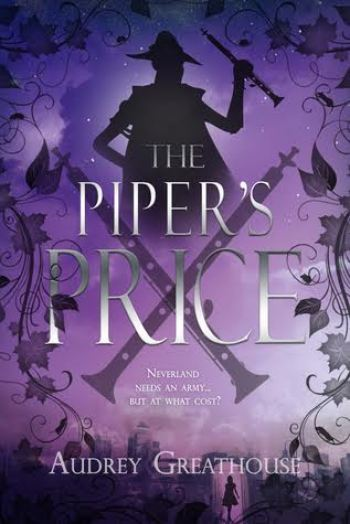 THE PIPER'S PRICE (The Neverland Wars #2) by Audrey Greathouse