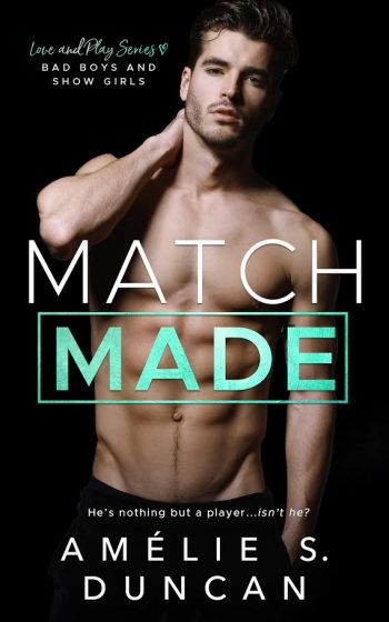 MATCH MADE (Love and Play #2) by Amélie S. Duncan