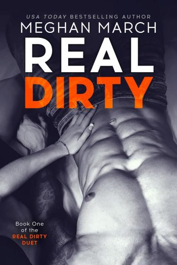 REAL DIRTY (Real Dirty #1) by Meghan March