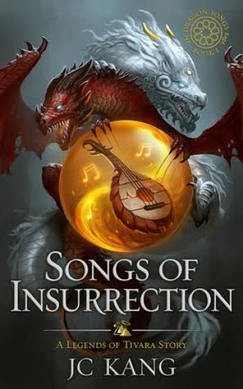 SONGS OF INSURRECTION (Daughter of the Dragon Throne #1) by J.C. Kang