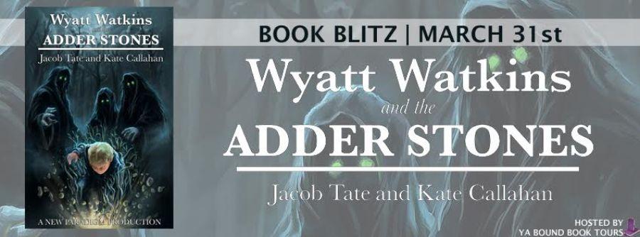 WYATT WATKINS AND THE ADDER STONES Book Blitz