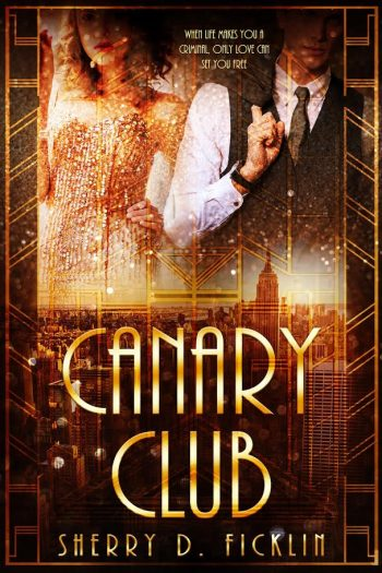 THE CANARY CLUB (The Canary Club #1) by Sherry D. Ficklin