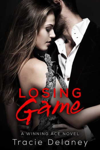 LOSING GAME (Winning Ace #2) by Tracie Delaney