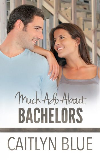 MUCH ADO ABOUT BACHELORS (Windy City Bachelors #2) by Caitlyn Blue