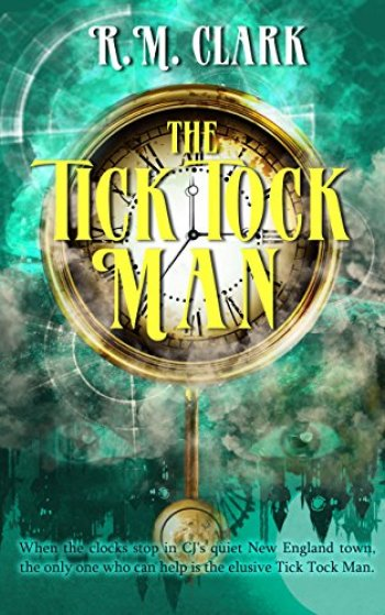 THE TICK TOCK MAN by R.M. Clark