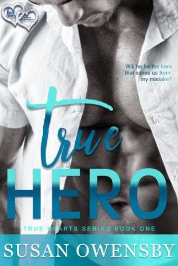 TRUE HERO (True Hearts #1) by Susan Owensby