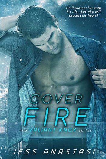 COVER FIRE (Valiant Knox #3) by Jess Anastasi