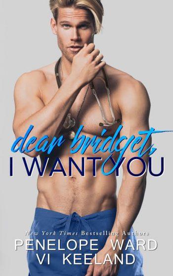 DEAR BRIDGET, I WANT YOU by Penelope Ward and Vi Keeland