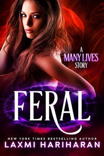 FERAL (Many Lives #1) by Laxmi Hariharan