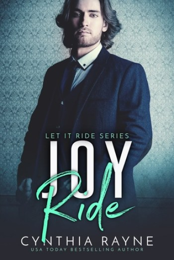 JOY RIDE (Let it Ride #3) by Cynthia Rayne