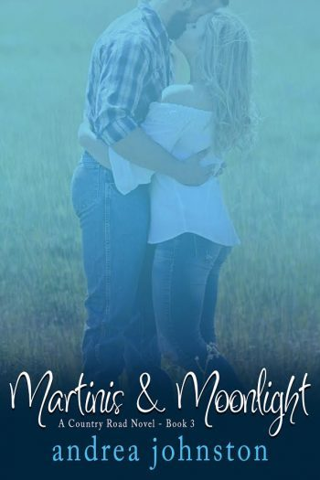 MARTINIS & MOONLIGHT (Country Road #3) by Andrea Johnston