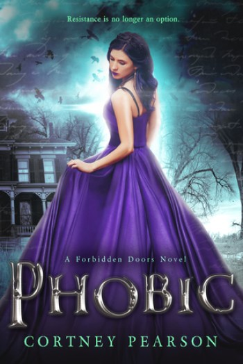 PHOBIC (The Forbidden Doors #1) by Cortney Pearson