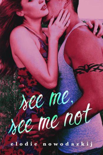 SEE ME, SEE ME NOT (Gavert City #2) Elodie Nowodazkij