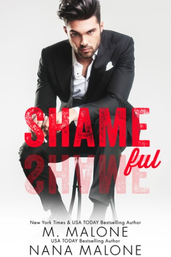 SHAMEFUL (Shameless Trilogy #2) by M. Malone & Nana Malone