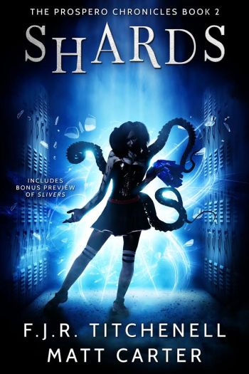 SHARDS (The Prospero Chronicles #2) by F.J.R. Titchenell and Matt Carter