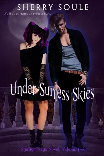 UNDER SUNLESS SKIES (Starlight Saga #2) by Sherry Soule