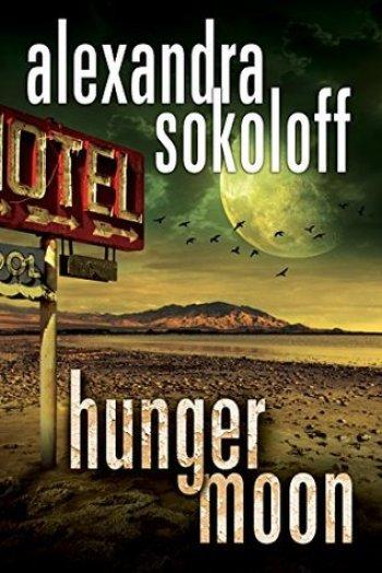 HUNGER MOON (The Huntress FBI Thriller #5) by Alexandra Sokoloff
