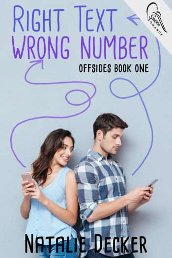 RIGHT TEXT WRONG NUMBER (Offsides #1) by Natalie Decker