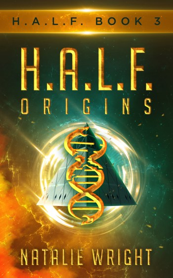 H.A.L.F. ORIGINS (H.A.L.F. Series #3) by Natalie Wright