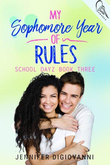 MY SOPHOMORE YEAR OF RULES (School Dayz #3) by Jennifer DiGiovanni