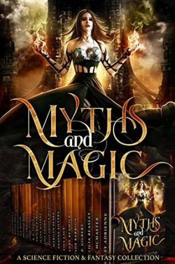 MYTHS AND MAGIC - A Science Fiction and Fantasy Collection