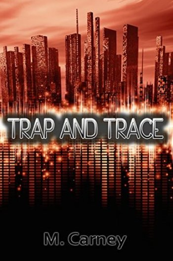 TRAP AND TRACE by Megan Carney