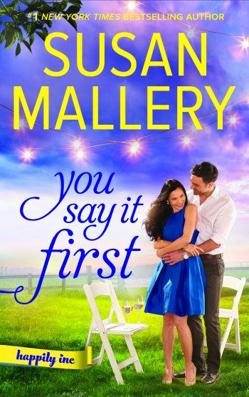 YOU SAY IT FIRST (Happily, Inc. #1) by Susan Mallery