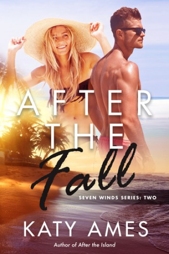 AFTER THE FALL (Seven Winds #2) by Katy Ames