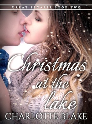 CHRISTMAS AT THE LAKE (Great Escapes #2) by Charlotte Blake