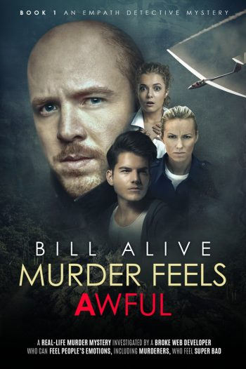 MURDER FEELS AWFUL (Empath Detective #1) by Bill Alive