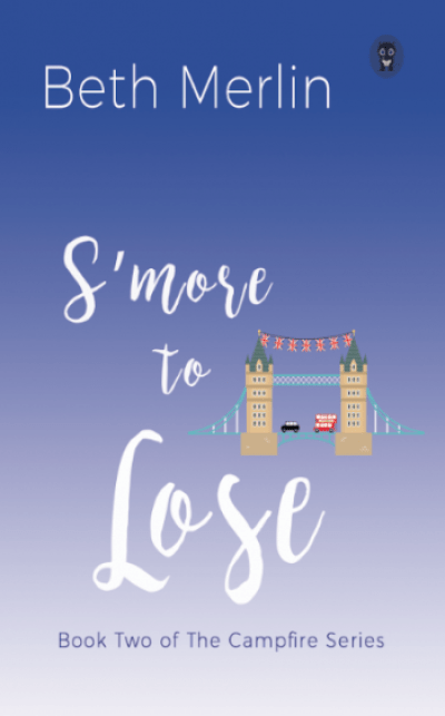 S'MORE TO LOSE (The Campfire Series #2) by Beth Merlin