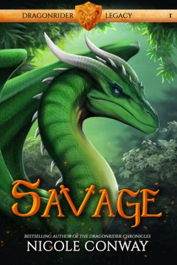 SAVAGE (Dragonrider Legacy #1) by Nicole Conway