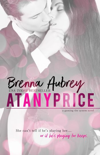 AT ANY PRICE (Gaming the System #1) by Brenna Aubrey