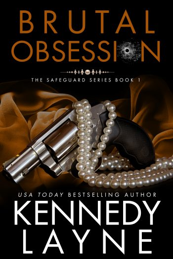 BRUTAL OBSESSION (Safeguard #1) by Kennedy Layne