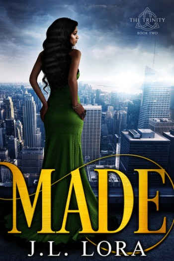 MADE (The Trinity #2) by J.L. Lora