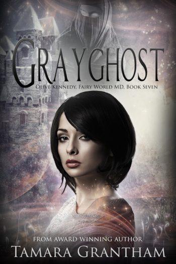 GRAYGHOST (Fairy World M.D. #7) by Tamara Grantham