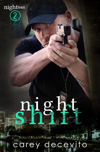 NIGHT SHIFT (Nightshade #2) by Carey Decevito