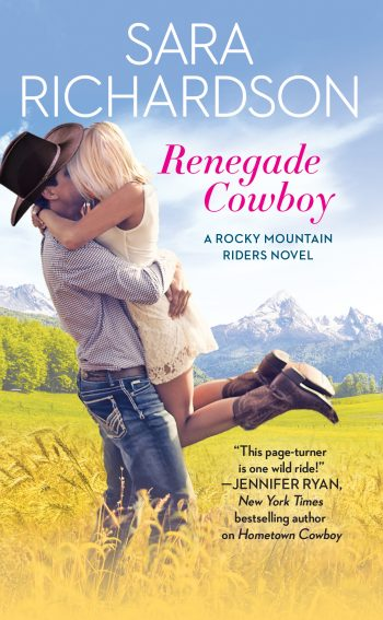 RENEGADE COWBOY (Rocky Mountain Riders #3) by Sara Richardson