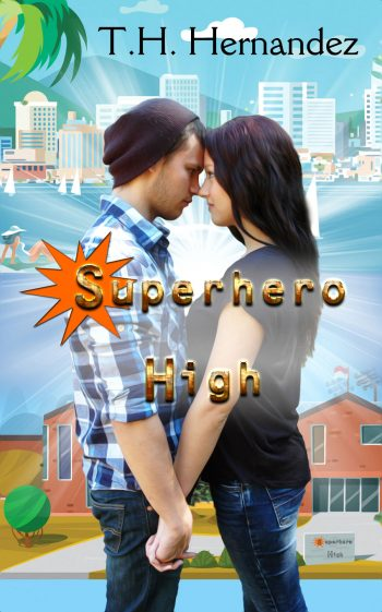 SUPERHERO HIGH by T.H. Hernandez